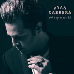 Ryan_Cabrera_-_Wake_Up_Beautiful